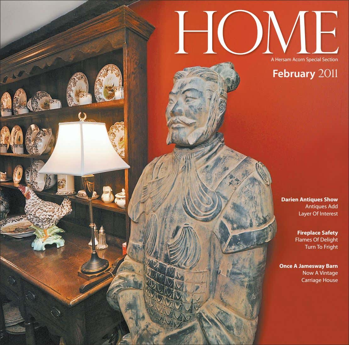 HOME A Hersam Acorn Special Section February 2011 Darien Antiques Show Antiques Add Layer Of