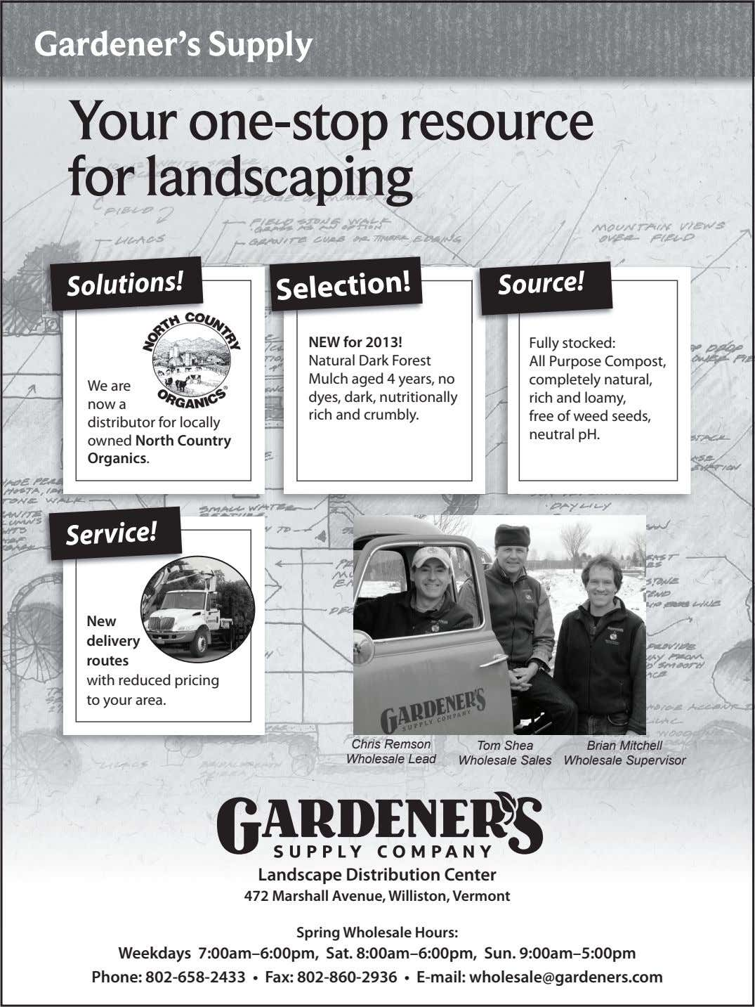 Gardener's Supply Your one-stop resource for landscaping We are now a distributor for locally owned
