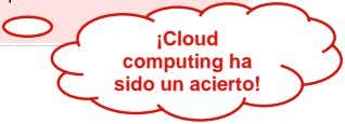 ¡Cloud computing ha sido un acierto!
