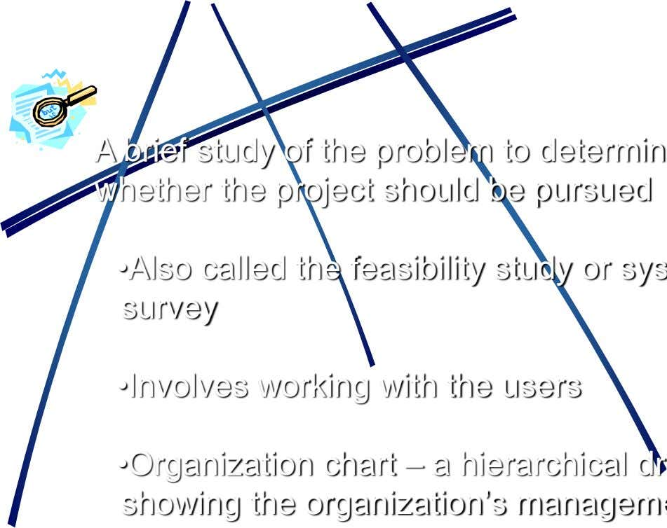 whether the project should be pursued •Involves working with the users