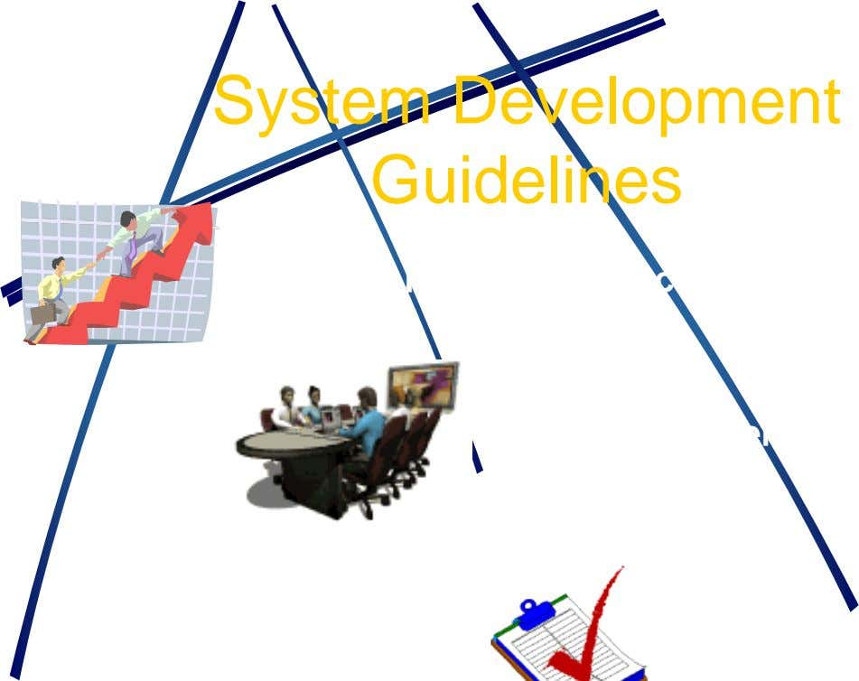System Development Guidelines Use a structured approach Involve the Users