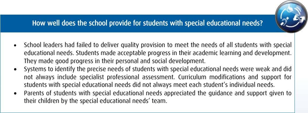 How well does the school provide for students with special educational needs?  School leaders