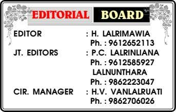 EDITORIAL BOARD EDITOR JT. EDITORS CIR. MANAGER : H. LALRIMAWIA Ph. : 9612652113 : P.C.