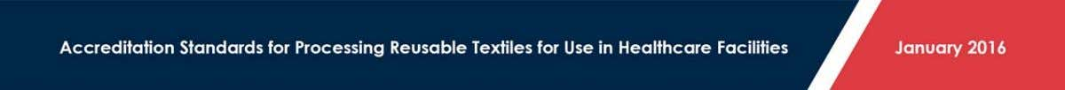 2016 HLAC Accreditation Standards Preamble 1. Introduction Healthcare textiles are fabric products that touch