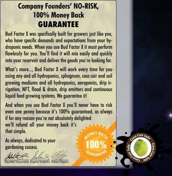 Company Founders' NO-RISK, 100% Money Back GUARANTEE Bud Factor X was specifically built for growers