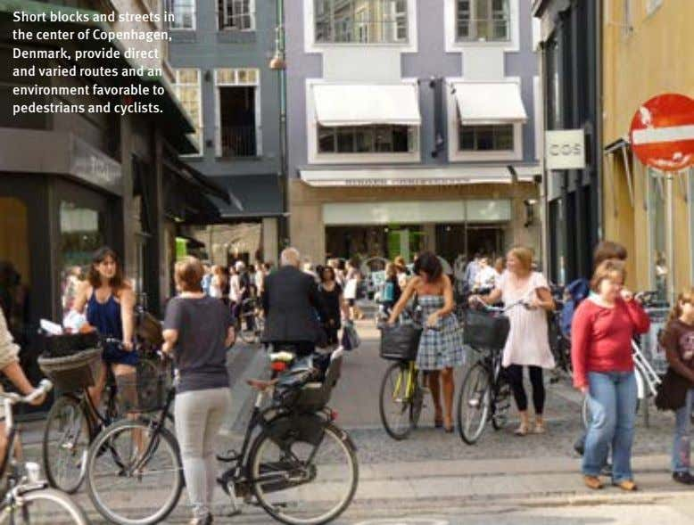 Short blocks and streets in the center of Copenhagen, Denmark, provide direct and varied routes