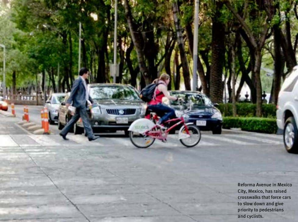 Reforma Avenue in Mexico City, Mexico, has raised crosswalks that force cars to slow down
