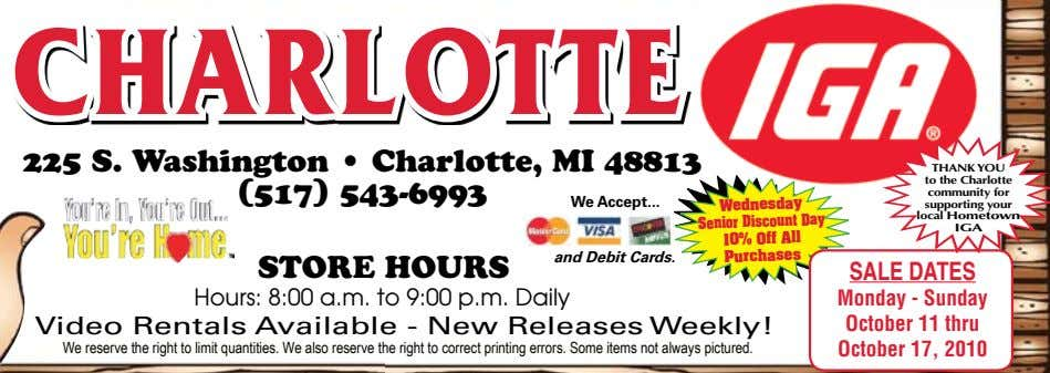 CHARLOTTE 225 S. Washington • Charlotte, MI 48813 (517) 543-6993 We Accept THANK YOU to