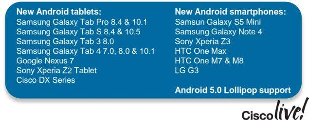 New Android tablets: New Android smartphones: Samsung Galaxy Tab Pro 8.4 & 10.1 Samsung Galaxy