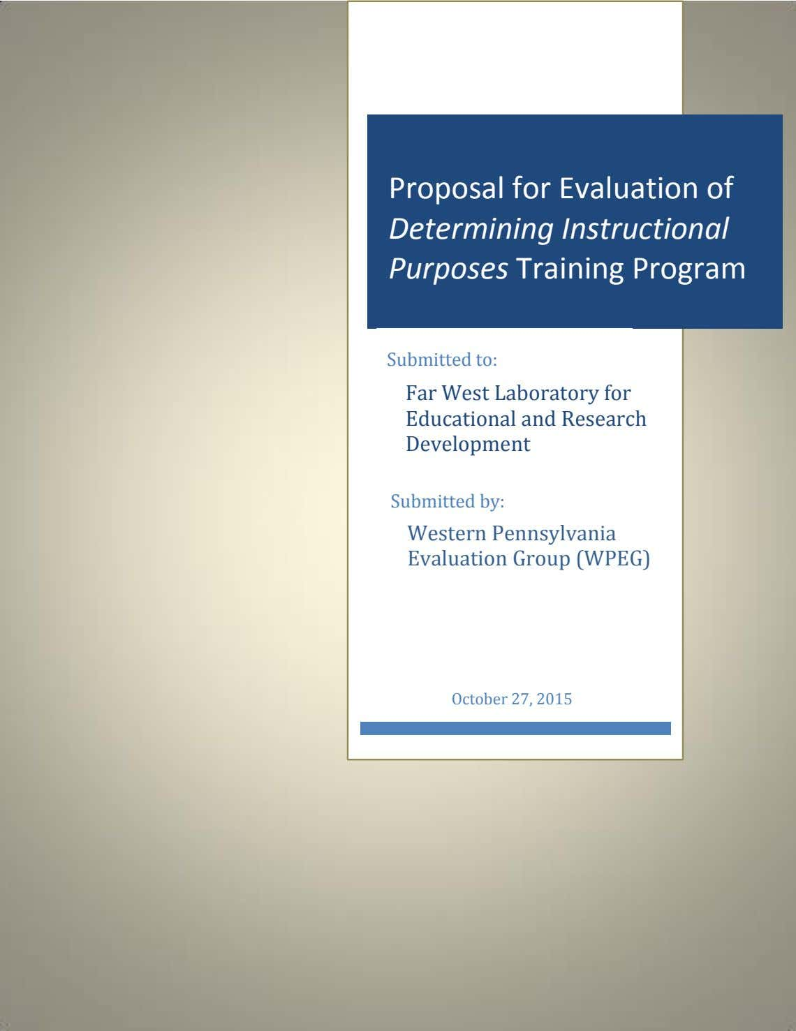 Proposal for Evaluation of Determining Instructional Purposes Training Program Submitted to: Far West Laboratory for