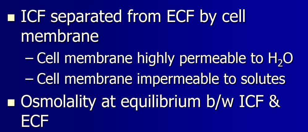  ICF separated from ECF by cell membrane – Cell membrane highly permeable to H