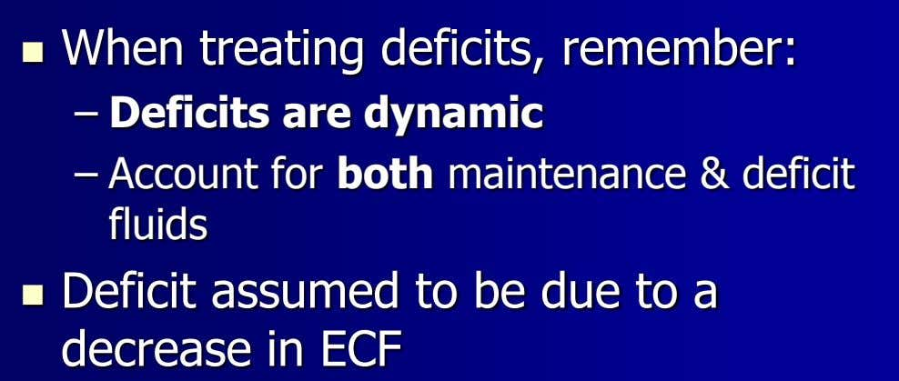  When treating deficits, remember: – Deficits are dynamic – Account for both maintenance &