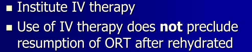   Use of IV therapy does not preclude resumption of ORT after rehydrated