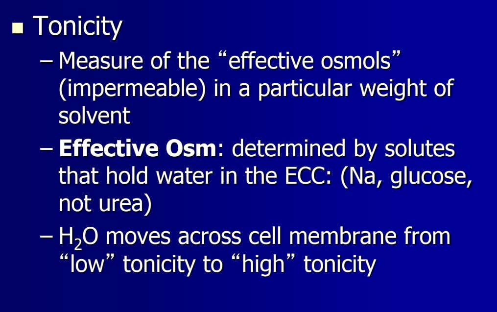" Tonicity – Measure of the ""effective osmols"" (impermeable) in a particular weight of solvent"
