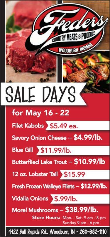 SALE DAYS for May 16 - 22 Filet Kabobs $5.49 ea. Savory Onion Cheese –