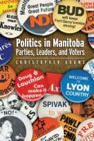 shaped the province of Manitoba over the past 130 years. Christopher Adams looks in particu- lar