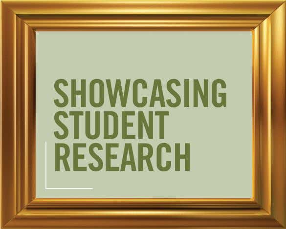 SHOWCASING STUDENT RESEARCH