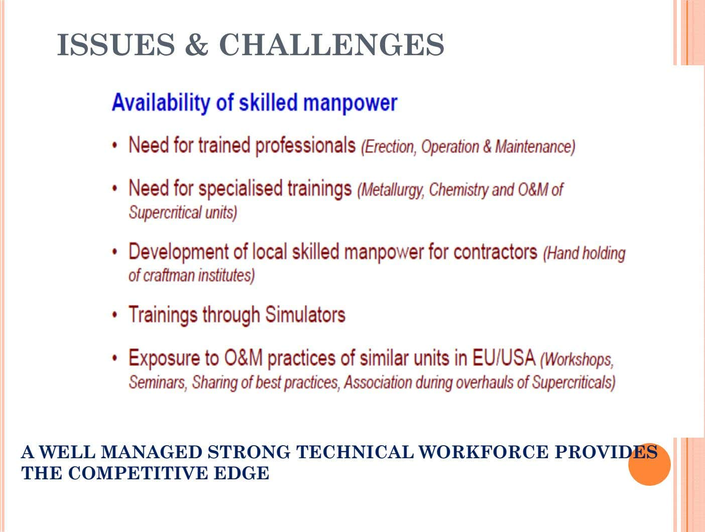 ISSUES & CHALLENGES A WELL MANAGED STRONG TECHNICAL WORKFORCE PROVIDES THE COMPETITIVE EDGE