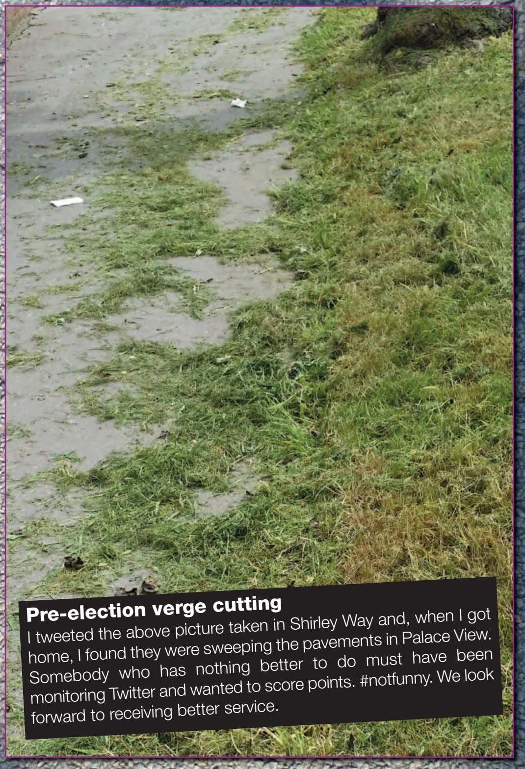 Pre-election verge cutting I tweeted the above picture taken in Shirley Way and, when I