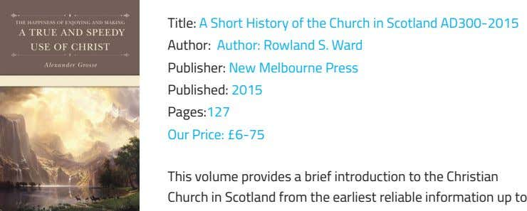 Title: A Short History of the Church in Scotland AD300-2015 Author: Author: Rowland S. Ward Publisher: