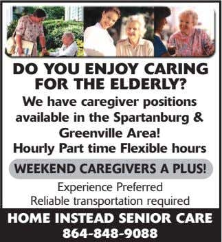 DO YOU ENJOY CARING FOR THE ELDERLY? We have caregiver positions available in the Spartanburg