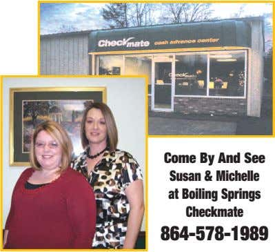Come By And See Susan & Michelle at Boiling Springs Checkmate 864-578-1989