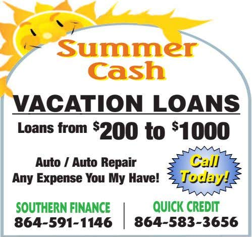 Summer Summer Cash Cash We're looking for you! VACATION LOANS We've got 100 customers, We've