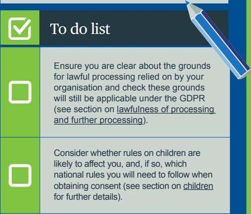 To do list Ensure you are clear about the grounds for lawful processing relied on
