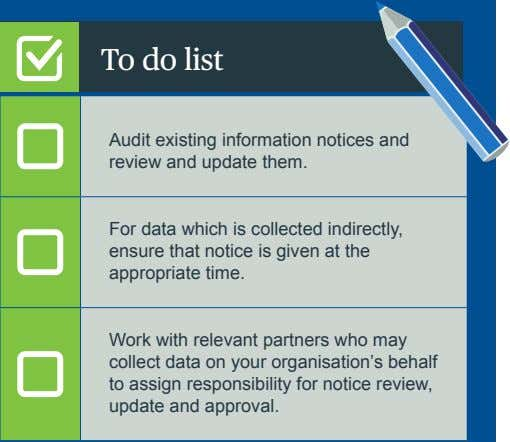 To do list Audit existing information notices and review and update them. For data which