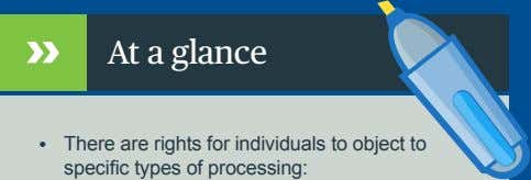 At a glance • There are rights for individuals to object to specific types of