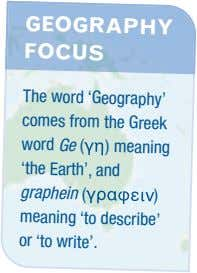 GEOGRAPHY FOCUS The word 'Geography' comes from the Greek word Ge ( ) meaning 'the
