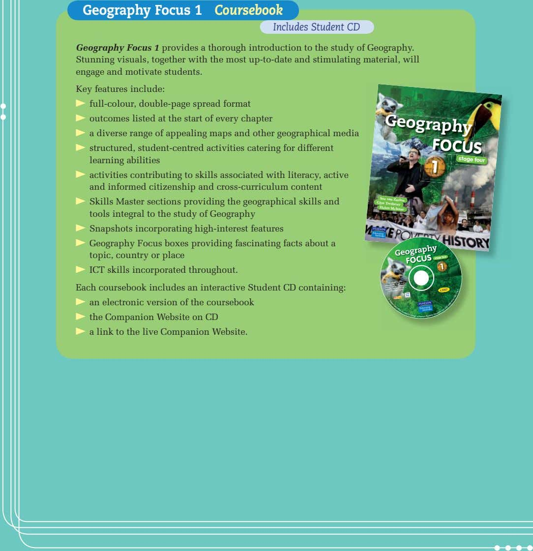 Geography Focus 1 Coursebook Includes Student CD Geography Focus 1 provides a thorough introduction to