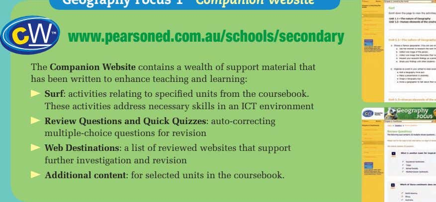 www.pearsoned.com.au/schools/secondary The Companion Website contains a wealth of support material that has been written