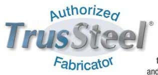 What is a TrusSteel Authorized Fabricator? A TrusSteel Authorized Fabricator is an independently-owned and operated