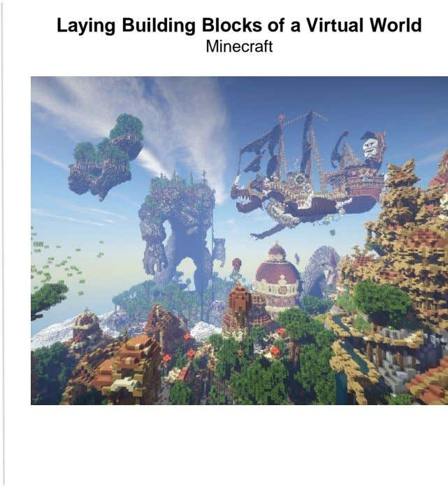 Laying Building Blocks of a Virtual World Minecraft
