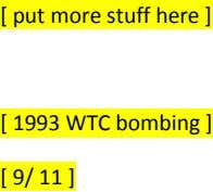 [ put more stuff here ] [ 1993 WTC bombing ] [ 9/ 11 ]
