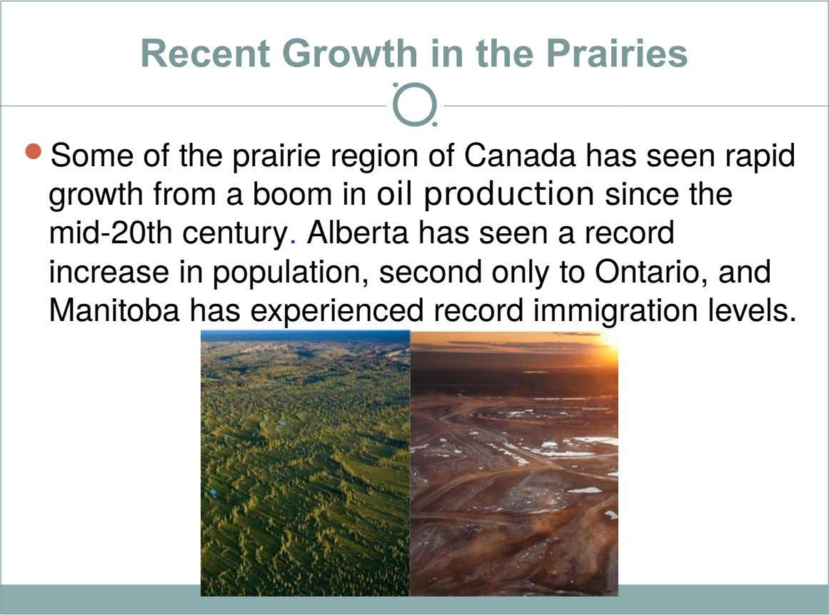 Recent Growth in the Prairies  Some of the prairie region of Canada has seen rapid