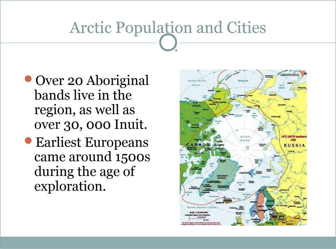 Arctic Population and Cities  Over 20 Aboriginal bands live in the region, as well as