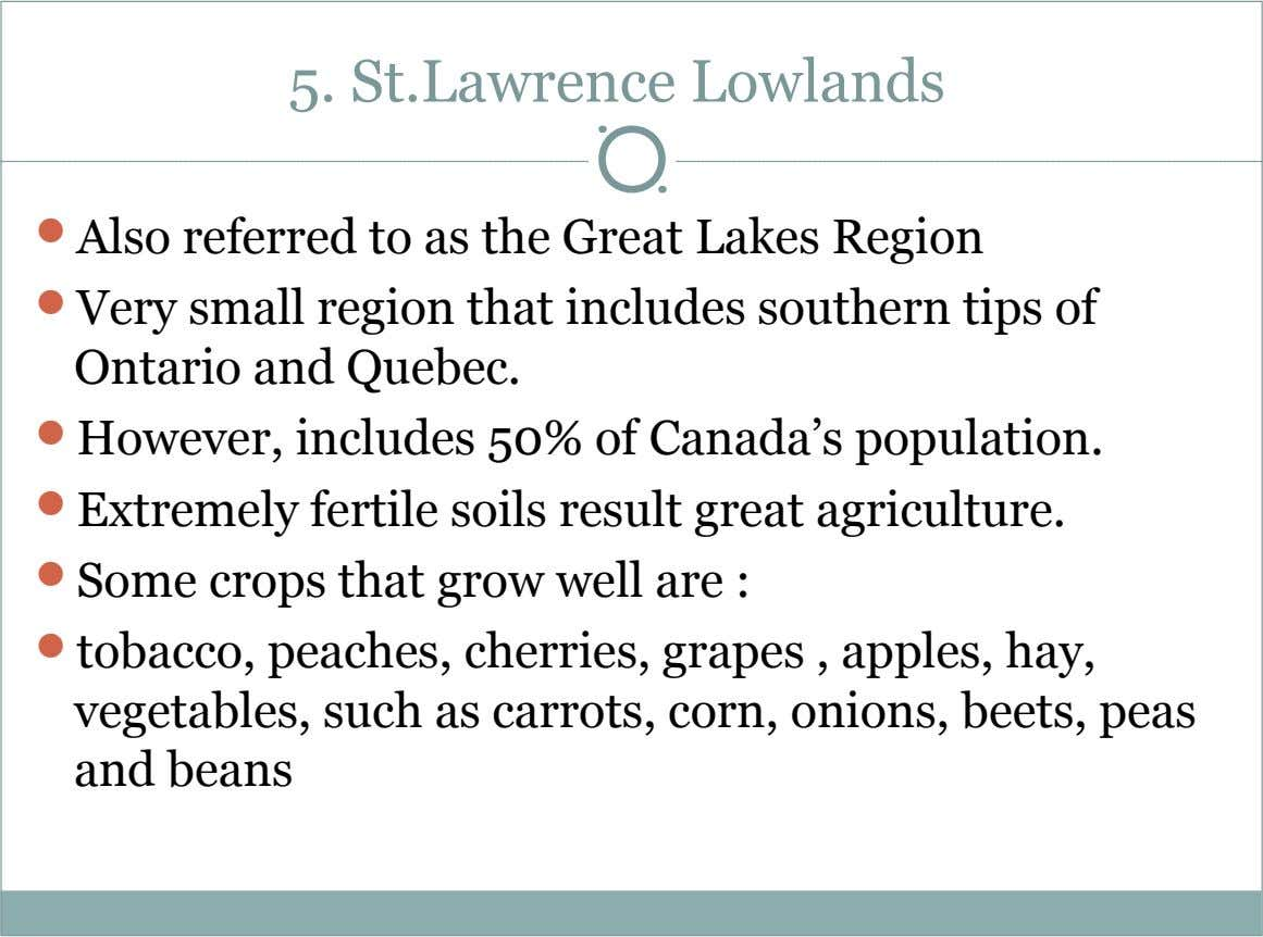 5. St.Lawrence Lowlands  Also referred to as the Great Lakes Region  Very small region