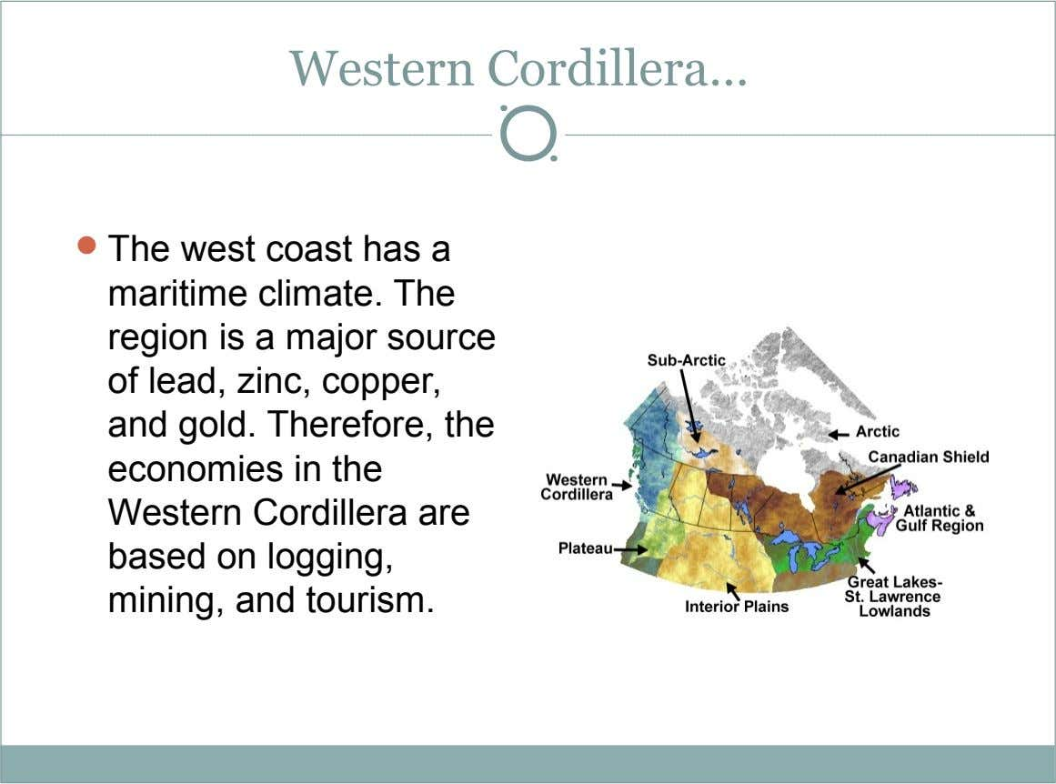 Western Cordillera…  The west coast has a maritime climate. The region is a major source