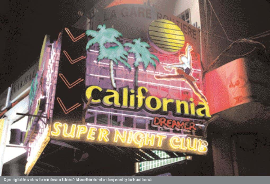 Super nightclubs such as the one above in Lebanon's Maameltain district are frequented by locals
