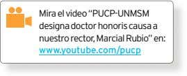 "Mira el video ""PUCP-UNMSM designa doctor honoris causa a nuestro rector, Marcial Rubio"" en: www.youtube.com/pucp"