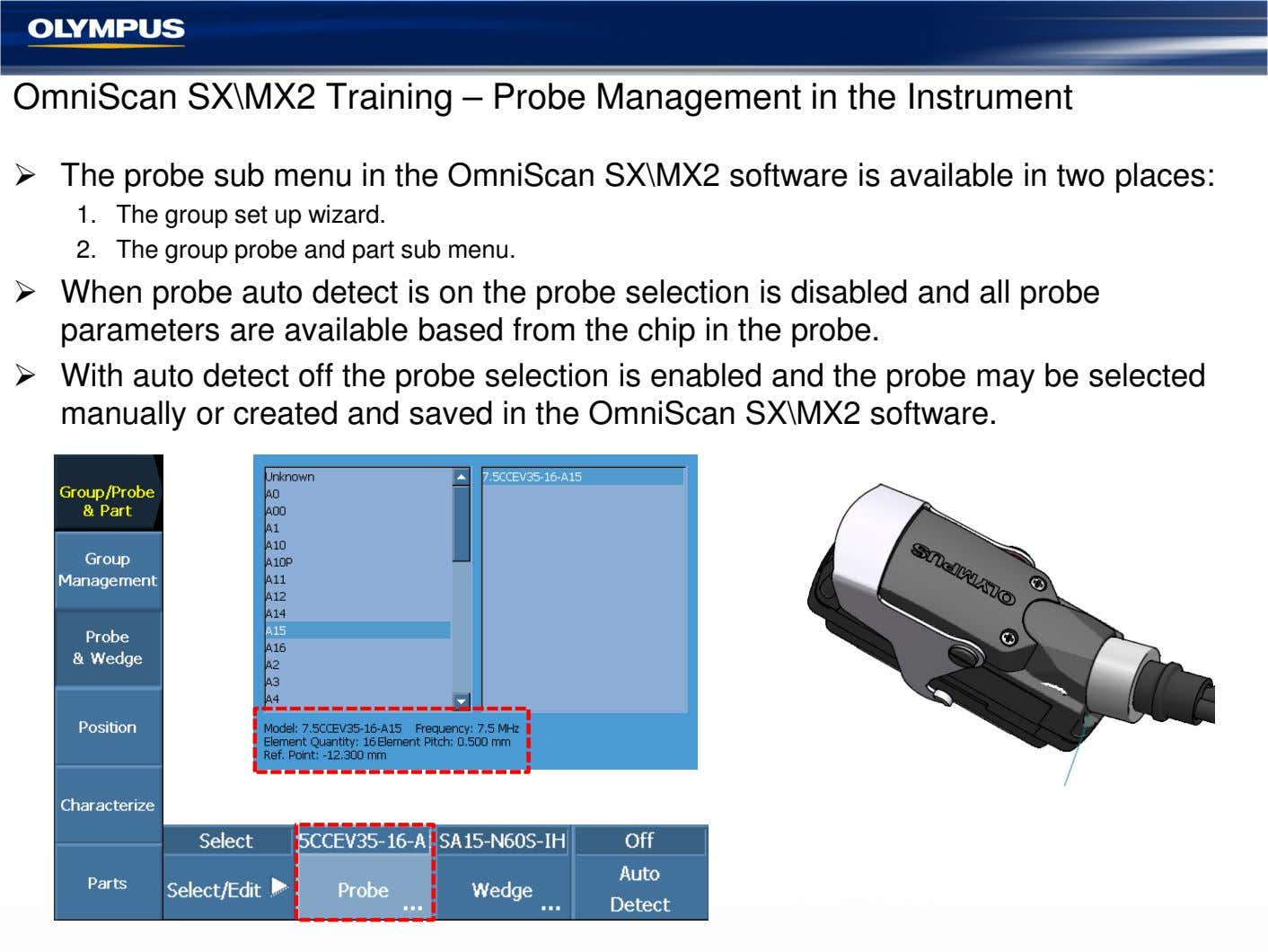 OmniScan SX\MX2 Training – Probe Management in the Instrument The probe sub menu in the