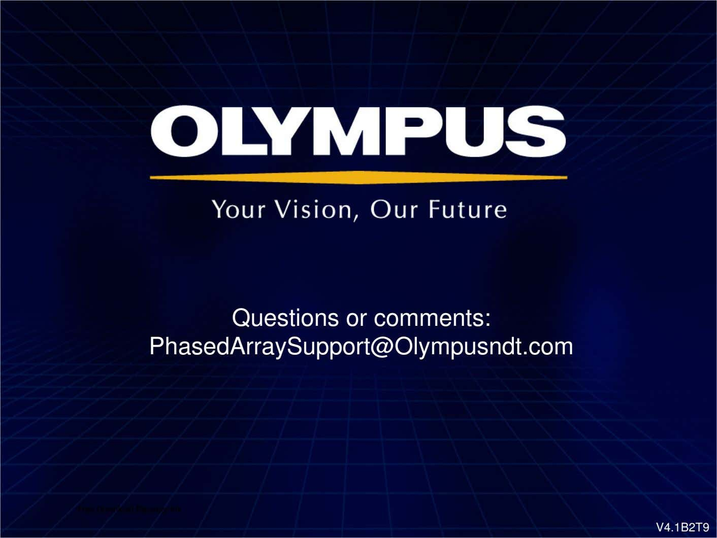 Questions or comments: PhasedArraySupport@Olympusndt.com Free Download Manager.lnk V4.1B2T9