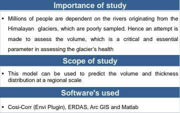 Importance of study • Millions of people are dependent on the rivers originating from the