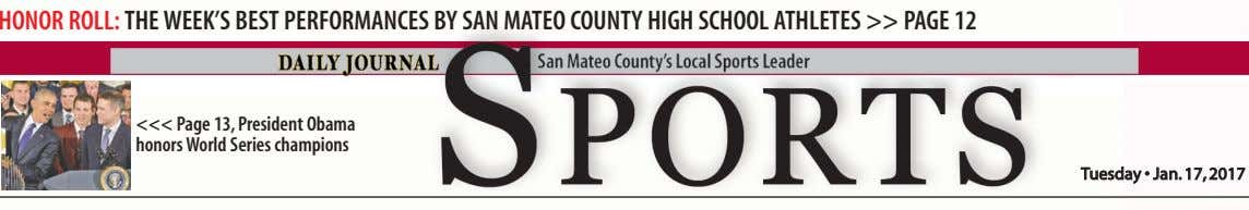 HONOR ROLL: THE WEEK'S BEST PERFORMANCES BY SAN MATEO COUNTY HIGH SCHOOL ATHLETES >> PAGE 12