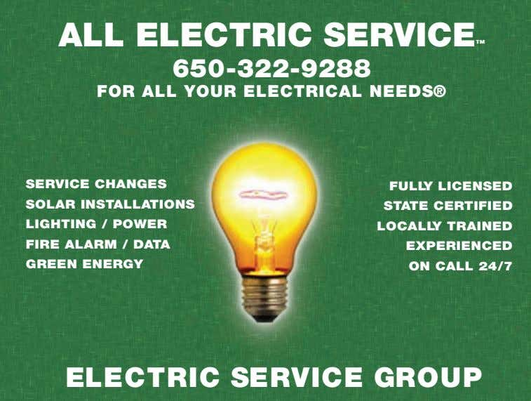 ALL ELECTRIC SERVICE ™ 650-322-9288 FOR ALL YOUR ELECTRICAL NEEDS® SERVICE CHANGES SOLAR INSTALLATIONS LIGHTING /