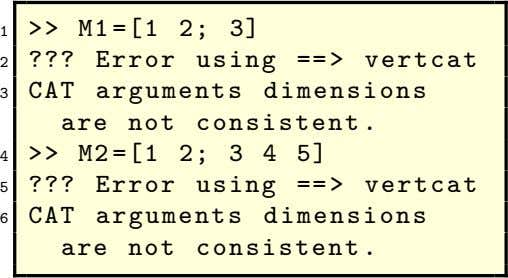 1 >> M1 =[1 2; 3] 2 ??? Error using == > vertcat 3 CAT