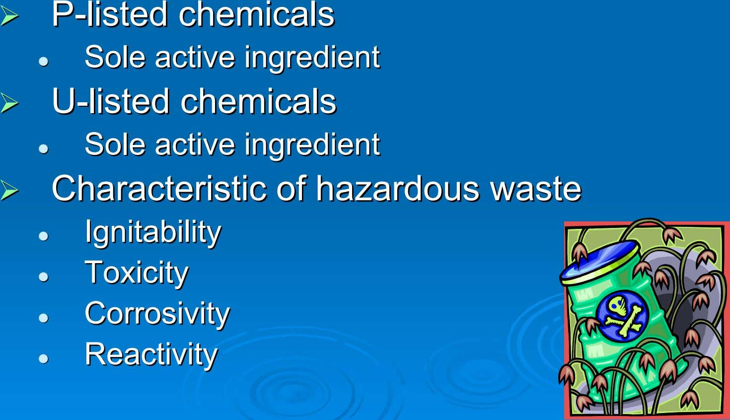 PP--listedlisted chemicalschemicals SoleSole activeactive ingredientingredient UU--listedlisted chemicalschemicals