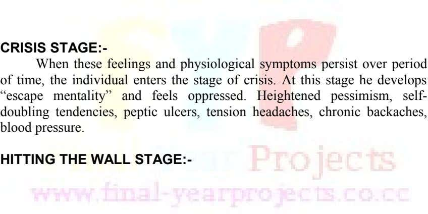 CRISIS STAGE:- When these feelings and physiological symptoms persist over period of time, the individual enters